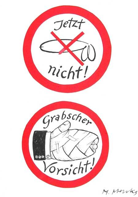 """""""Jetzt nicht!"""" und """"Grabscher Vorsicht!"""""""