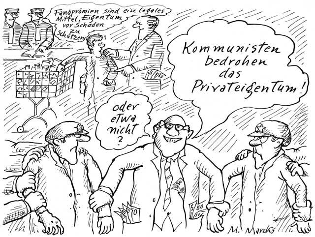 """""""Kommunisten bedrohen das Privateigentum!"""""""