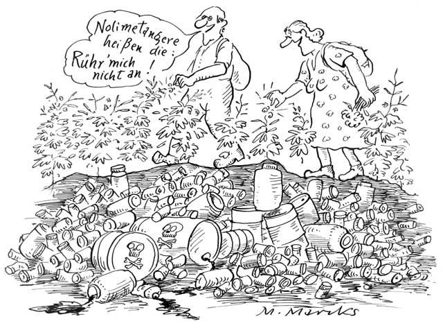 """""""Nolimetangere heißen die: Rühr' mich nicht an!"""""""