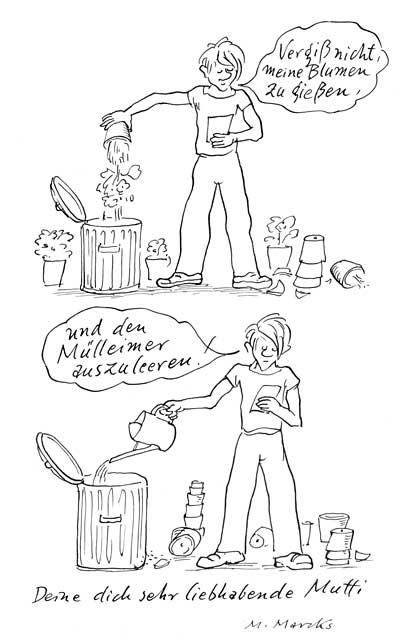 """""""Vergiß' nicht, meine Blumen zu gießen ..."""